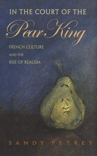 9780801443411: In the Court of the Pear King: French Culture and the Rise of Realism