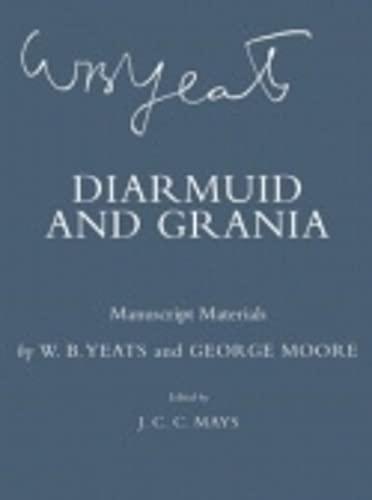 Diarmuid and Grania: Manuscript Materials (Hardcover): William Butler Yeats