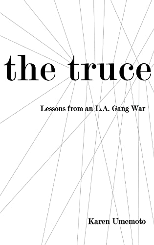 9780801443725: The Truce: Lessons from an L.a. Gang War