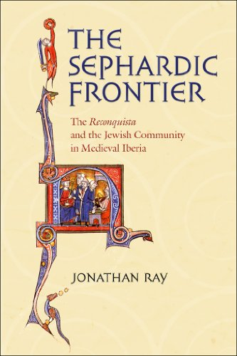 9780801444012: The Sephardic Frontier: The Reconquista and the Jewish Community in Medieval Iberia (Conjunctions of Religion and Power in the Medieval Past)
