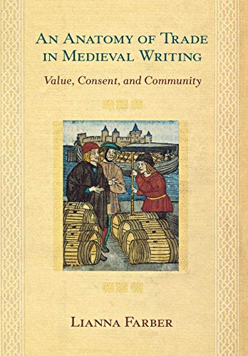 9780801444128: An Anatomy of Trade in Medieval Writing: Value, Consent, and Community