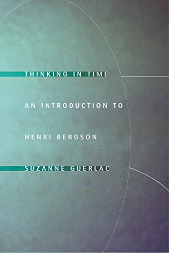 Thinking in Time An Introduction to Henri Bergson: Suzanne Guerlac