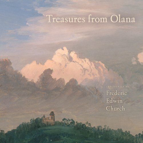 Treasures from Olana: Frederic Edwin Church,