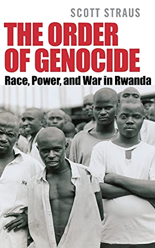 9780801444487: The Order of Genocide: Race, Power, And War in Rwanda