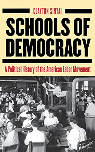 9780801444555: Schools of Democracy: A Political History of the American Labour Movement