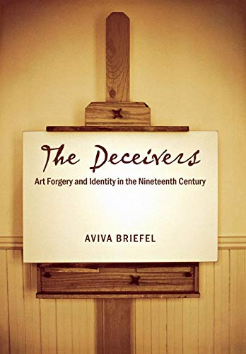 9780801444609: The Deceivers: Art Forgery And Identity in the Nineteenth Century