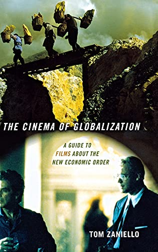 9780801444920: The Cinema of Globalization: A Guide to Films about the New Economic Order