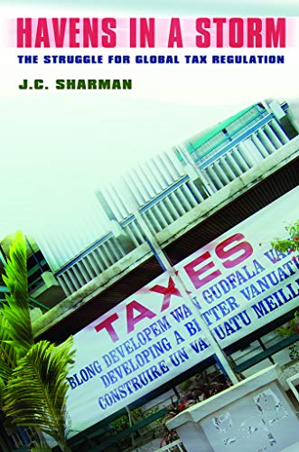 9780801445040: Havens in a Storm: The Struggle for Global Tax Regulation (Cornell Studies in Political Economy)