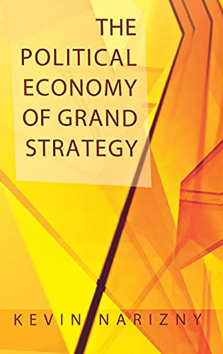 9780801445088: The Political Economy of Grand Strategy (Cornell Studies in Security Affairs)
