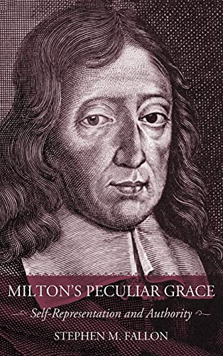 9780801445163: Milton's Peculiar Grace: Self-Representation and Authority