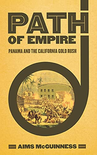 9780801445217: Path of Empire: Panama and the California Gold Rush