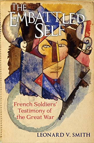 9780801445231: The Embattled Self: French Soldiers' Testimony of the Great War