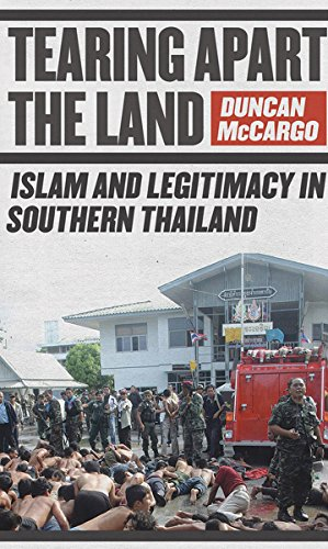 9780801445279: Tearing Apart the Land: Islam and Legitimacy in Southern Thailand