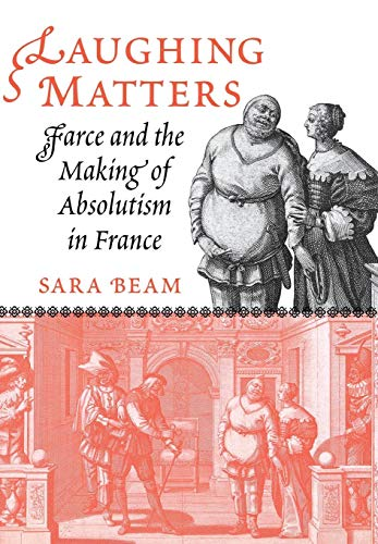 9780801445606: Laughing Matters: Farce and the Making of Absolutism in France