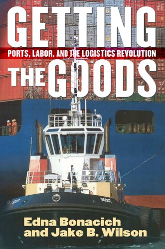 9780801445729: Getting the Goods: Ports, Labor, and the Logistics Revolution