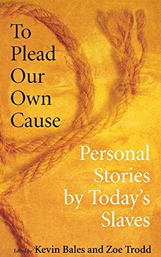 9780801445736: To Plead Our Own Cause: Personal Stories by Today's Slaves