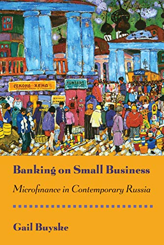 Banking on Small Business: Microfinance in Contemporary: Gail Buyske