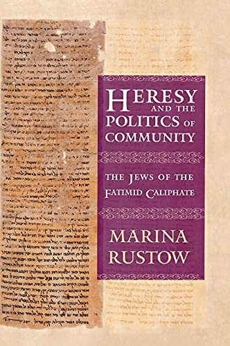 9780801445828: Heresy and the Politics of Community: The Jews of the Fatimid Caliphate (Conjunctions of Religion and Power in the Medieval Past)