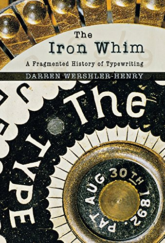 9780801445866: The Iron Whim: A Fragmented History of Typewriting