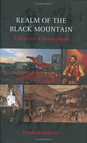 9780801446016: Realm of the Black Mountain: A History of Montenegro