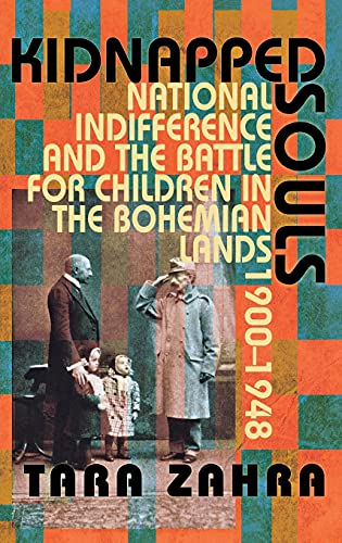 9780801446283: Kidnapped Souls: National Indifference and the Battle for Children in the Bohemian Lands, 1900-1948