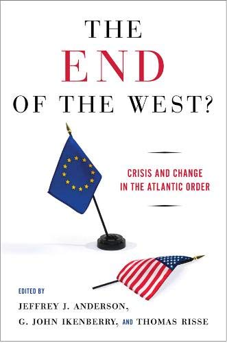 9780801446399: The End of the West?: Crisis and Change in the Atlantic Order