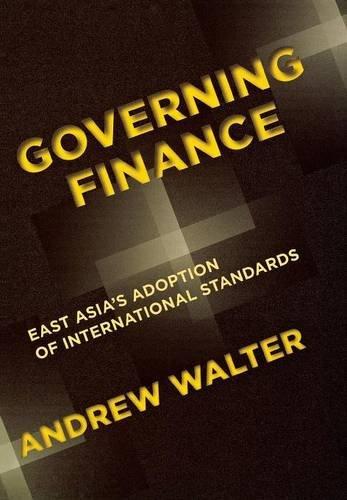 9780801446450: Governing Finance: East Asia's Adoption of International Standards (Cornell Studies in Money)