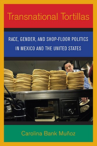 9780801446498: Transnational Tortillas: Race, Gender, and Shop-Floor Politics in Mexico and the United States