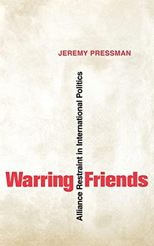 9780801446719: Warring Friends: Alliance Restraint in International Politics (Cornell Studies in Security Affairs)