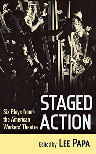 9780801446887: Staged Action: Six Plays from the American Workers' Theatre
