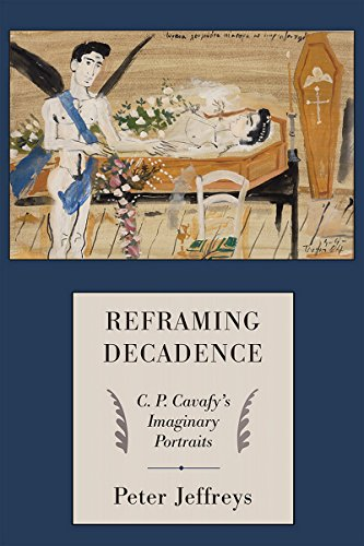 9780801447082: Reframing Decadence: C. P. Cavafy's Imaginary Portraits