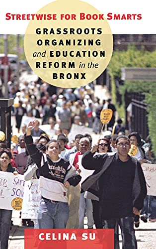 9780801447259: Streetwise for Book Smarts: Grassroots Organizing and Education Reform in the Bronx