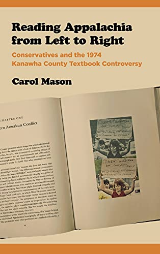 9780801447280: Reading Appalachia from Left to Right: Conservatives and the 1974 Kanawha County Textbook Controversy