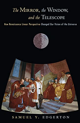 9780801447587: The Mirror, the Window, and the Telescope: How Renaissance Linear Perspective Changed Our Vision of the Universe