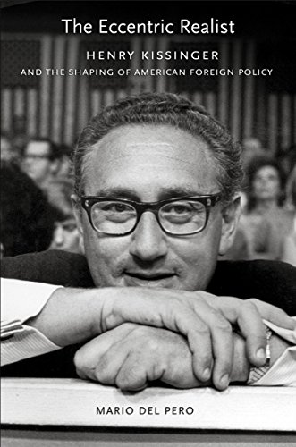 9780801447594: The Eccentric Realist: Henry Kissinger and the Shaping of American Foreign Policy