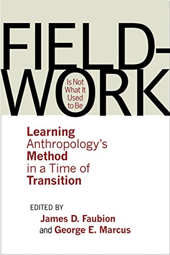9780801447761: Fieldwork Is Not What It Used to Be: Learning Anthropology's Method in a Time of Transition