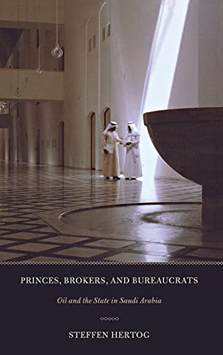 9780801447815: Princes, Brokers, and Bureaucrats: Oil and the State in Saudi Arabia