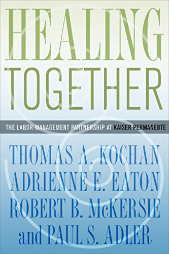 9780801447983: Healing Together: The Labor-Management Partnership at Kaiser Permanente (The Culture and Politics of Health Care Work)