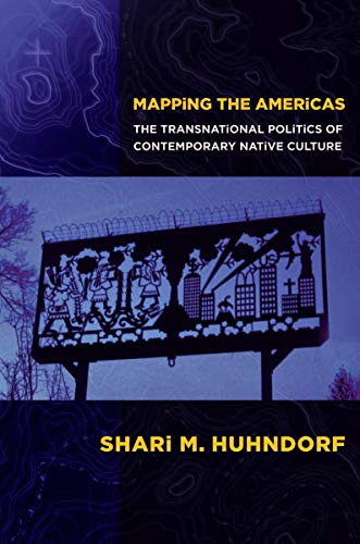 9780801448003: Mapping the Americas: The Transnational Politics of Contemporary Native Culture