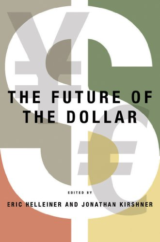 9780801448256: The Future of the Dollar (Cornell Studies in Money)