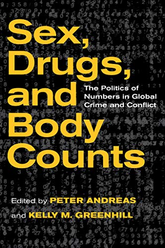 Sex, Drugs, and Body Counts: The Politics: Peter Andreas [Editor];