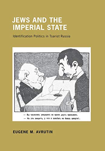9780801448621: Jews and the Imperial State: Identification Politics in Tsarist Russia