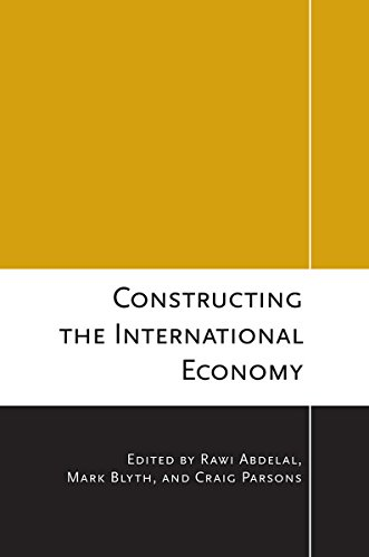 Constructing the International Economy Cornell Studies in Political Economy