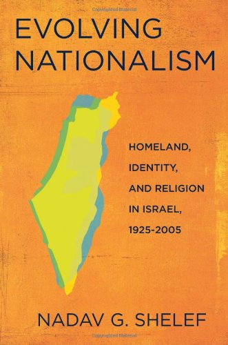9780801448706: Evolving Nationalism: Homeland, Identity, and Religion in Israel, 1925–2005