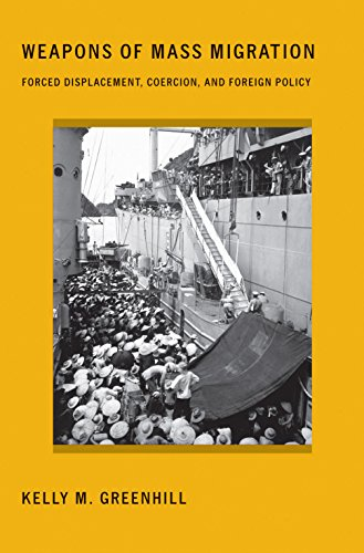Weapons of Mass Migration: Forced Displacement, Coercion,: Kelly M. Greenhill