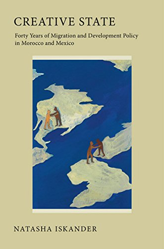 9780801448720: Creative State: Forty Years of Migration and Development Policy in Morocco and Mexico