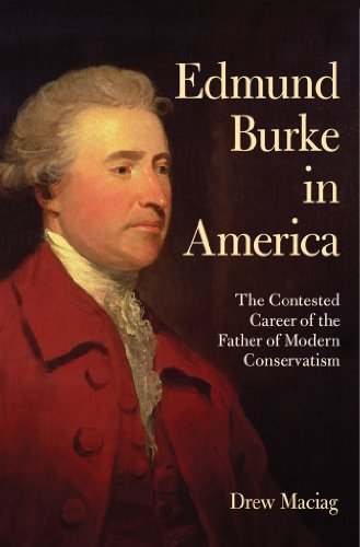 9780801448959: Edmund Burke in America: The Contested Career of the Father of Modern Conservatism