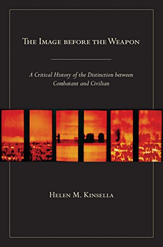 9780801449031: The Image before the Weapon: A Critical History of the Distinction between Combatant and Civilian