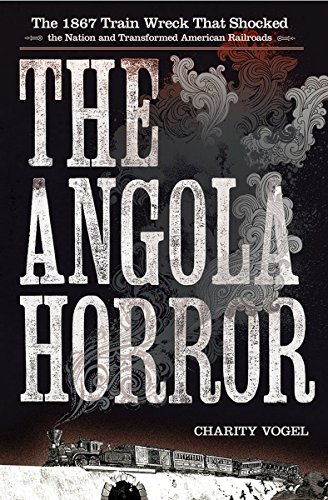 9780801449086: Angola Horror: The 1867 Train Wreck That Shocked the Nation and Transformed American Railroads