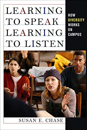 9780801449123: Learning to Speak, Learning to Listen: How Diversity Works on Campus